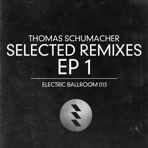 Thomas Schumacher – Selected Remixes EP 1 [EBM013]
